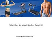 What they Say about Bowflex Treadmill