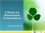 How to make remarkable presentations