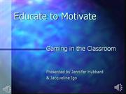 Educate to Motivate