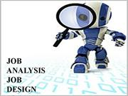 Job Analysis, Job Designing, Job Evaluation