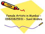 we require urgent male and female artist in mumbai - 09820825931