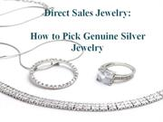 Direct Sales Jewelry - Pick Only Genuine Silver