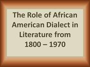 the role of african american dialect in literature from 1800 to 1970