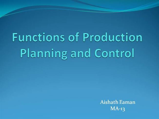 Functions of Production Planning And Control |authorSTREAM