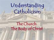 RCIA: Understanding Catholicism - the Church, the Body of Christ