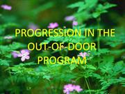 PROGRESSION OF THE OUT OF DOORS