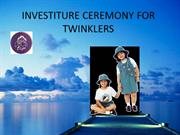 INVESTITURE CEREMONY FOR TWINKLERS