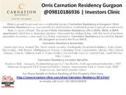 Orris Carnation Residency Gurgaon @09810186936 | Investors@09810186936
