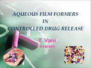 Aqueous film formers in controlled drug release by vani chary