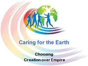 Caring for the Earth: Choosing Creation over Empire