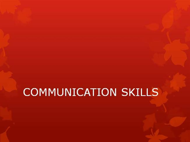 CommunicationSkillsPpt Authorstream