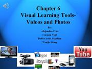 chapter 6 visual learning tools- videos and photos
