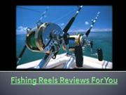 fishing reels reviews for you