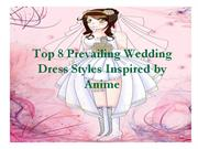 top 8 prevailing wedding dress styles inspired by anime