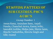 Staffing Pattern in Subcentres, PHCs and CHCs
