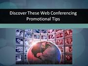 Discover These Web Conferencing Promotional Tips