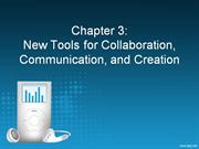 Chapter 3: New Tools for Collaboration, Communication & Creation