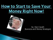 How to Start to Save Your Money Right Now!