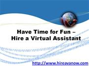 Have Time for Fun - Hire a Virtual Assistant