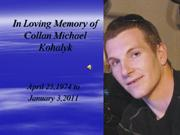 In Loving Memory of Collan Michael Kohalyk