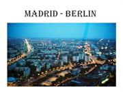 MADRID - BERLIN