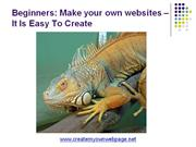 Beginners: Make your own websites  It Is Easy To Create