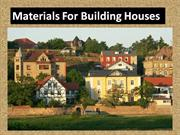 Material for building houses and Types of houses