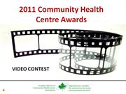 CACHCA 2011 Community Health Centre Awards - VIDEO CONTEST OVERVIEW