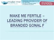 Make Me Fertile – Leading Provider Of Branded Gonal F