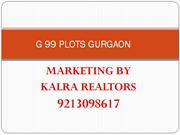 G 99 PLOTS GURGAON *  9213098617 *  CALL NOW