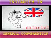 INDIANISM IN GENERAL CONVERSATION