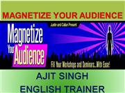 Magnetize your Audience