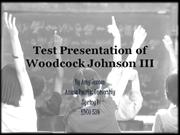 Test Presentation of Woodcock Johnson III by Amy Jensen