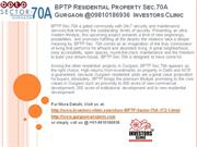 BPTP Residential Property Sec.70A Gurgaon @09810186936 InvestorsClinic