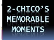 2-Chico's memorable moments