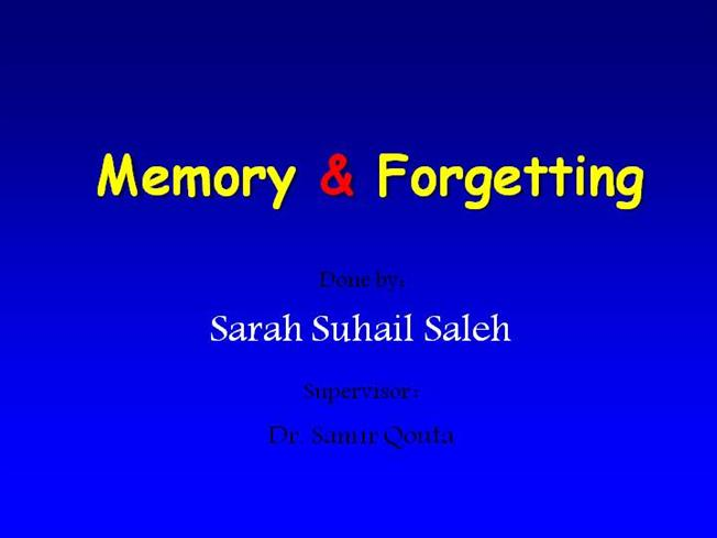 Remembering & forgetting ppt download.
