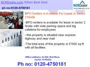 Call 120-4750181 BPO Centers Space is Available for Rent In Sector 2 N