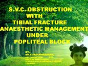 S.V.C. OBSTRUCTION -ANAESTHETIC MANAGEMENT FOR DCPFOR FRACTURE  TIBIA