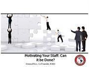 Motivating Your Staff: Can It Be Done?