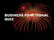BUSINESS FUNCTIONAL QUIZ