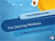 the dancing monkeys