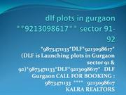 DLF Plots Sector 90,91 Gurgaon * 9873471133 ** 9213098617 *