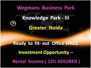 WEGMANS BUSINESS PARK , CALL 9654953105,9654953152