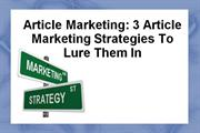 article marketing:produce targeted leads using these 3 article marketi