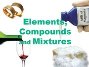 Elements Compounds and Mixtures