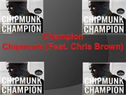 Champion - Chipmunk (feat. Chris Brown)