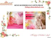 mother's day gifts to ahmedabad,online mothers day gifts
