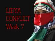 LIBYA - conflict - WEEK 7