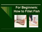 For Beginners:How to Fillet Fish