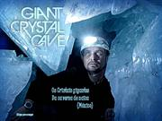 giant crystals / cristais gigantes